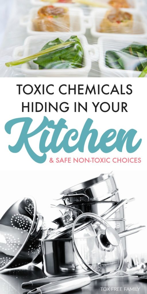 Toxic chemicals hiding in your kitchen. Why the chemicals are toxic in the kitchen, what harm they cause and safe non-toxic alternatives to switch out for.